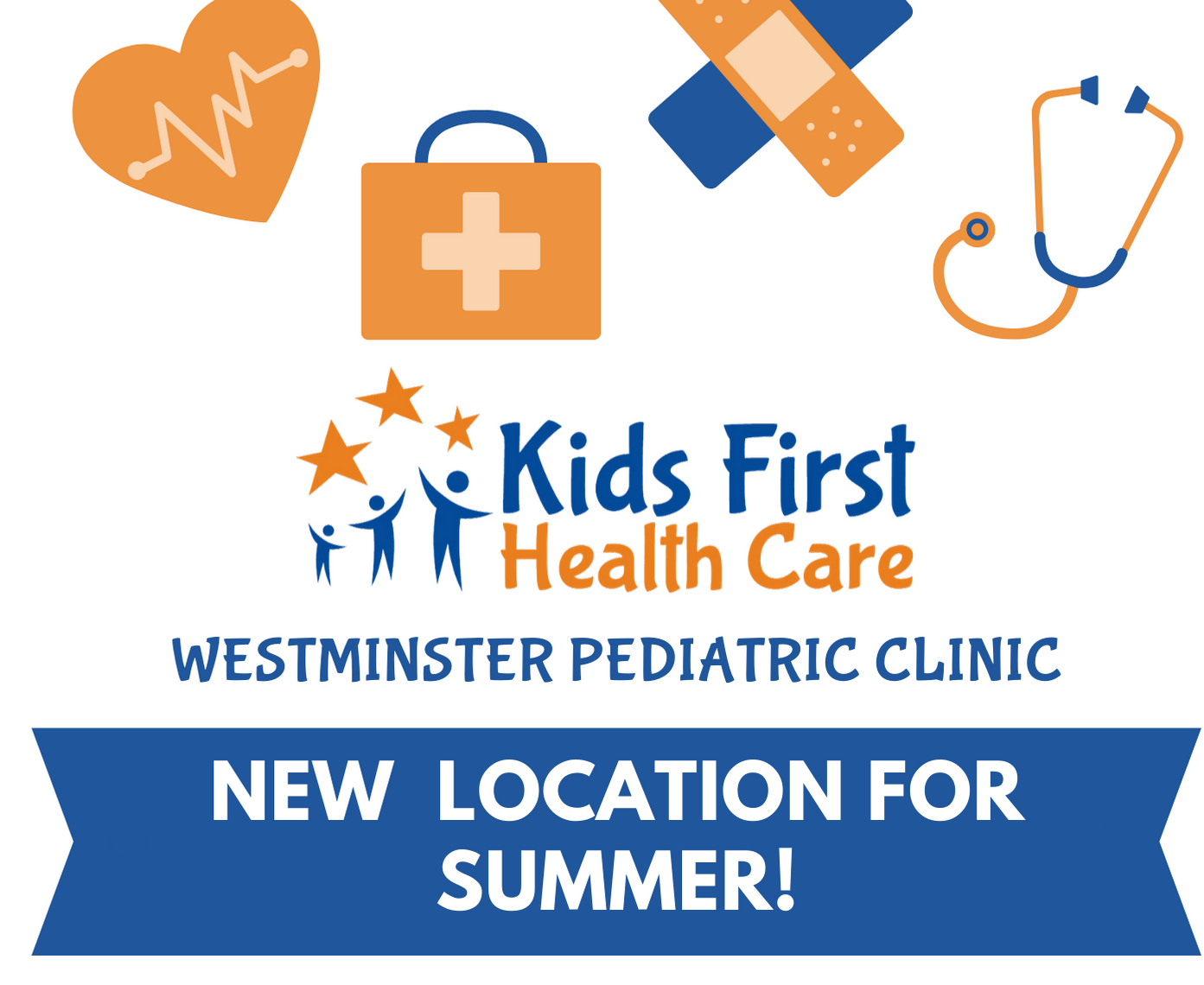 Kids First Health Care pediatric clinic; New Location for Summer!